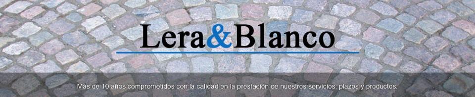 Lera&Blanco, más de 10 años comprometidos con la calidad en la prestación de nuestros servicios, plazos y productos.